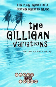 "THE GILLIGAN VARIATIONS- Price $12.99A collection of ten plays inspired by a certain deserted island.<div class=""wp_cart_button_wrapper""><form method=""post"" class=""wp-cart-button-form"" action="""" style=""display:inline"" onsubmit=""return ReadForm(this, true);"" ><input type=""hidden"" id=""_wpnonce"" name=""_wpnonce"" value=""ab91590425"" /><input type=""hidden"" name=""_wp_http_referer"" value=""/shop/"" /><input type=""submit"" class=""wspsc_add_cart_submit"" name=""wspsc_add_cart_submit"" value=""Add to Cart"" /><input type=""hidden"" name=""wspsc_product"" value=""""The"" /><input type=""hidden"" name=""price"" value=""12.99"" /><input type=""hidden"" name=""shipping"" value=""2.00"" /><input type=""hidden"" name=""addcart"" value=""1"" /><input type=""hidden"" name=""cartLink"" value=""http://www.playstoorder.com/shop/"" /><input type=""hidden"" name=""product_tmp"" value=""""The"" /><input type=""hidden"" name=""item_number"" value="""" /><input type=""hidden"" name=""hash_one"" value=""58330658d512dbfeb53d7b9c95356db0"" /><input type=""hidden"" name=""hash_two"" value=""0e9f639015e8bd702fa46e842b727a83"" /></form></div>"
